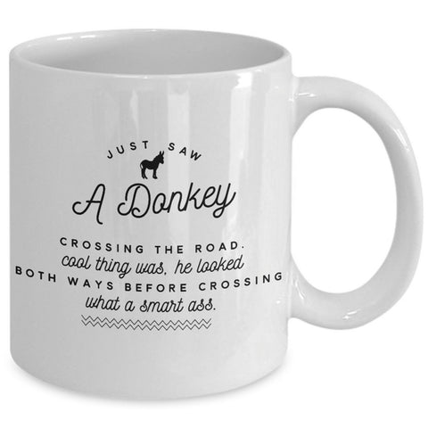 Donkey Coffee Mug - Funny Gift For Donkey Lovers - Adult Humor Mug - Donkey Lovers Gift -