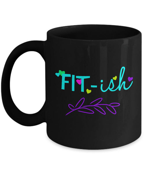 "Weight Loss Mug - Funny Diet Themed Gift Idea For Men Or Women - ""Fit-ish"""