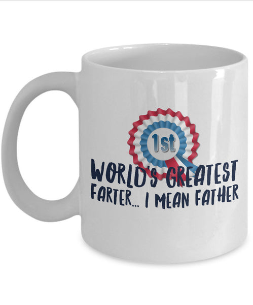 "Dad Coffee Mug - Funny Fathers Day, Birthday Or Christmas Gift For Dads - ""World's Greatest Farter"""