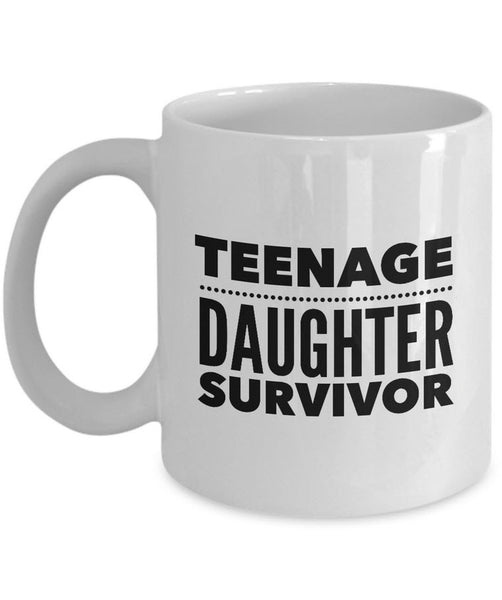 "Dad Mom Coffee Mug - Mother Or Fathers Day Gift - Funny Mom/Dad Gift - ""Teenage Daughter Survivor"""
