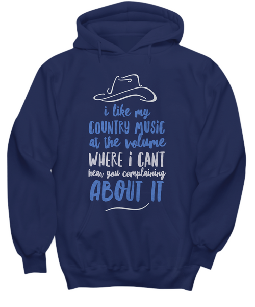 "Country Music Hoodie - Funny Country Music Gift - ""I Like My Country Music At The Volume"""