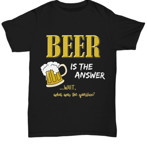 Beer T Shirt For Men - Funny Beer Lovers Shirt - Beer Drinker Tee -
