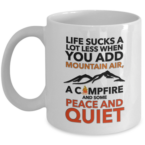 Camping Coffee Mug - 11oz Ceramic Hiking Lovers Mug - Ceramic Camping Mug Gift - Camping Themed Coffee Mug - Outdoor Life Mug - Campers Gift - Life Sucks A Lot Less When You Add Mountain Air