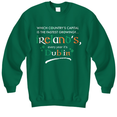 Funny Irish Sweatshirt - Dublin Sweatshirt - St Patricks Day Gifts -