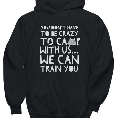 Funny Camping Hoodie - Camping Hoody For Men Or Women - Gift For Campers -