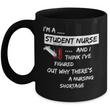 "Funny Nursing School Coffee Mug - Gift For Nursing Students - Student Nurse Coffee Mug - ""I'm A Student Nurse"""