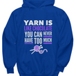 "Knitting Hoodie - Knitters Gift - Yarn Hoodie - Knitting Lovers Gift - ""Yarn Is Like Chocolate"""