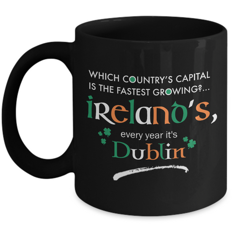 Irish Mug - Funny Irish Gift - Ireland Mug - St Patricks Day GIft -