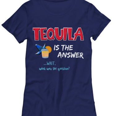 Tequila T Shirt For Women - Cute Tequila Drinking Shirts For Ladies - Womans Tequila Tee Shirt - Tequila Lovers Gift -