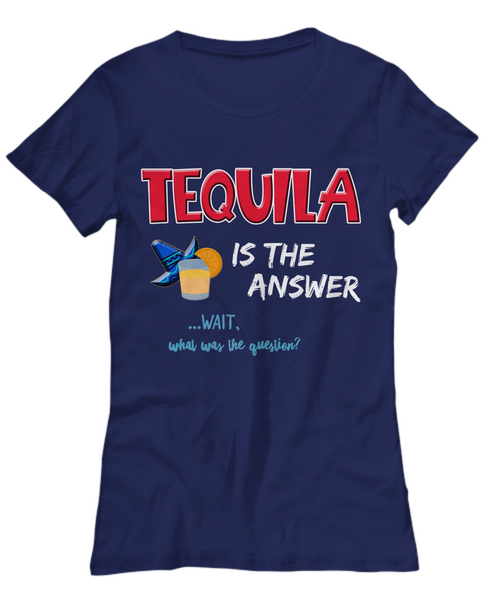 "Tequila T Shirt For Women - Cute Tequila Drinking Shirts For Ladies - Womans Tequila Tee Shirt - Tequila Lovers Gift - ""Tequila Is The Answer"""
