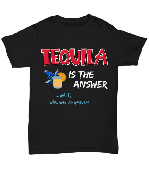 "Funny Mens Tequila T-Shirt - Tequila Drinking Shirt - Tequila Lovers Gift - ""Tequila Is The Answer"""