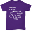 "Funny Nursing School Shirt For Student Nurse - Gift For Nursing Students - ""Nursing School"""