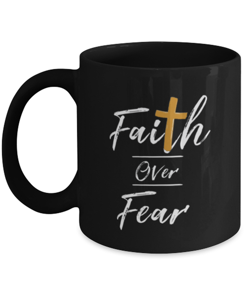 Christian Coffee Mug For Women Or Men - Faith Over Fear - Birthday Or Christmas Faith Gifts For Him Or Her - Faith Mug - Covid Pandemic Cup