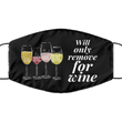 Funny Wine Face Mask - Washable & Reusable Face Mask For Women - Birthday Or Christmas Gift For Mom, Sister, Daughter Or Best Friend