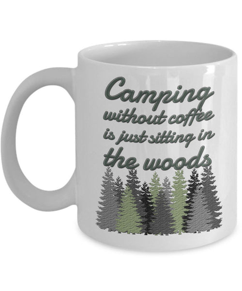 "Camping Coffee Mug - Gift For Campers - Ceramic Outdoors Mug - ""Camping Without Coffee"""
