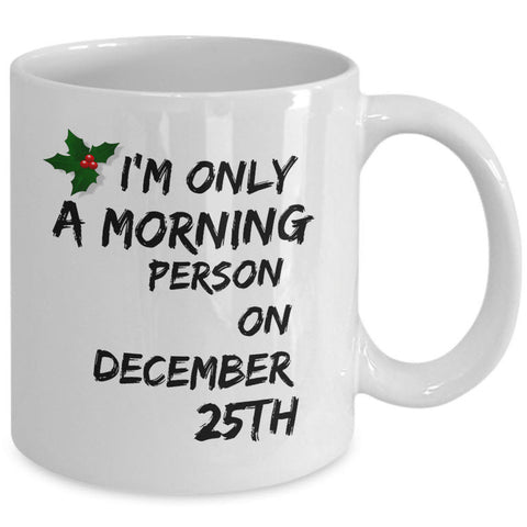 Christmas Coffee Mug - Funny Christmas Gift -