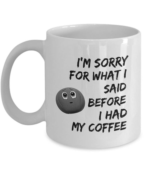 "Coffee Lovers Mug - Gift For Him Or Her - Sayings Mug - Sorry Mug - ""I'm Sorry For What I Said"""