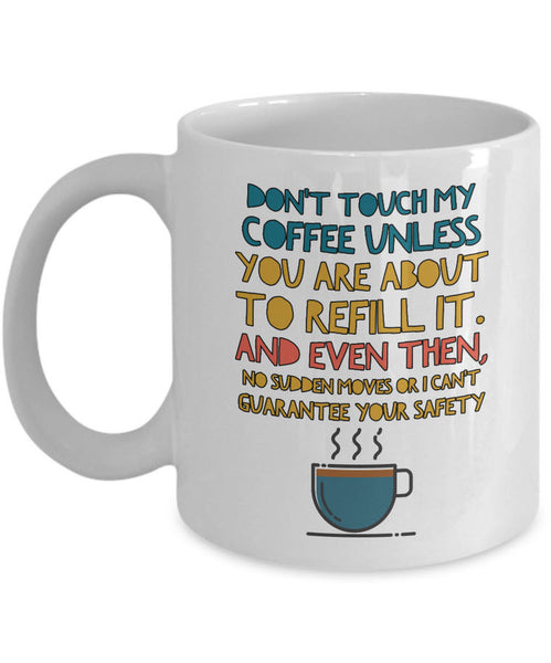 "Coffee Lover Mug - Funny Coffee Lovers Gift Idea - ""Don't Touch My Coffee"""
