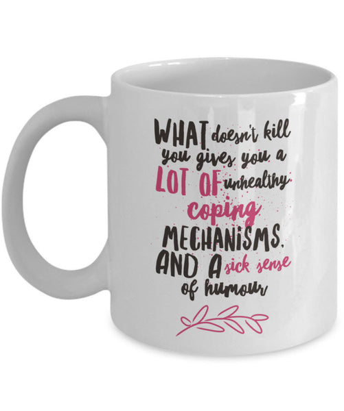 "Adult Humor Coffee Mug - Funny Coffee Mug For Women Or Men - ""What Doesn't Kill You"""
