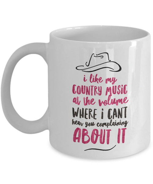 "Country Music Mug - Funny Gift For Country Music Lovers - ""I Like My Country Music At The Volume"""