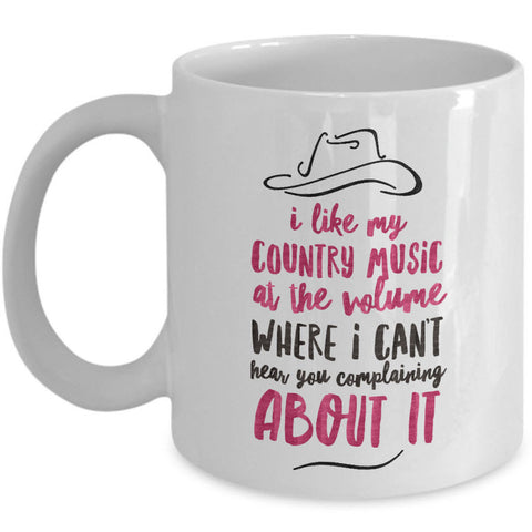 Country Music Mug - Funny Gift For Country Music Lovers -