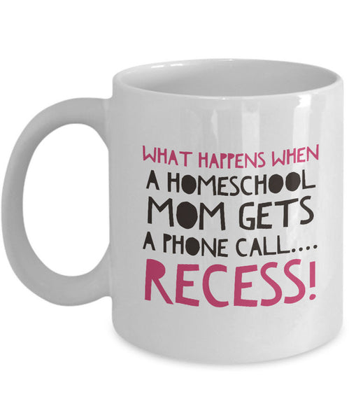 "Homeschool Coffee Mug - Funny Homeschooling Gift For Moms - ""What Happens When A Homeschool Mom"""