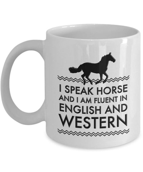 "Horse Coffee Mug - Funny Horse Lovers Gift - Cowgirl Gift Idea - ""I Speak Horse"""