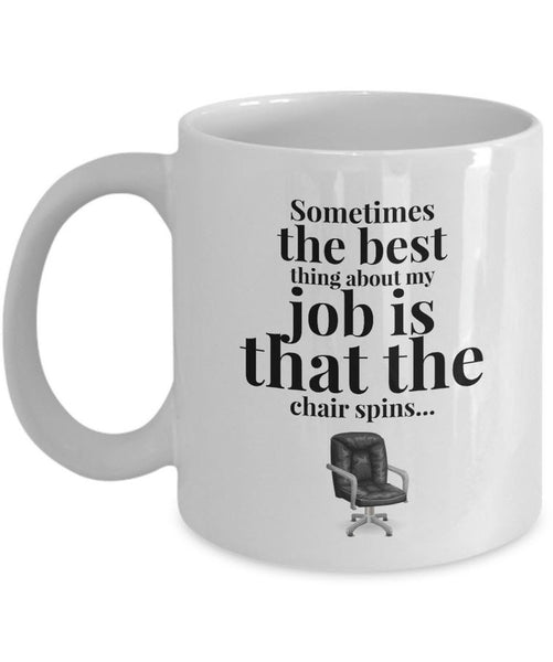 "Office Coffee Mug - Funny Job Or Work Mug - Coworker Gift - ""Sometimes The Best Thing About My Job"""