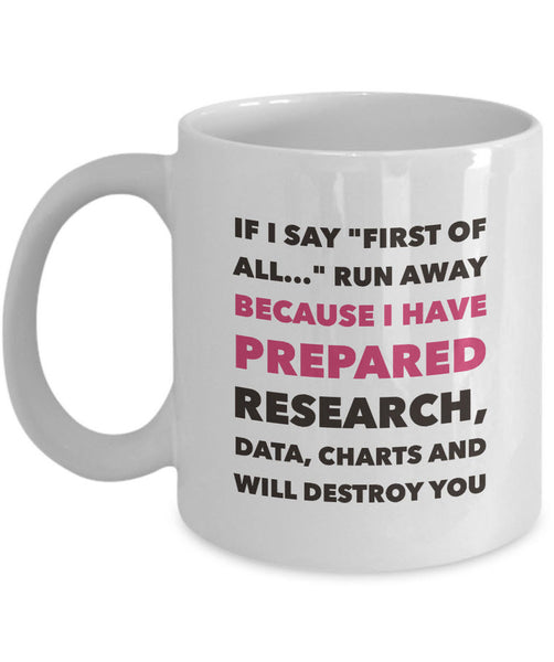 "Adult Humor Coffee Mug - Funny Coffee Mug For Women Or Men - ""If I Say First Of All Run Away"""