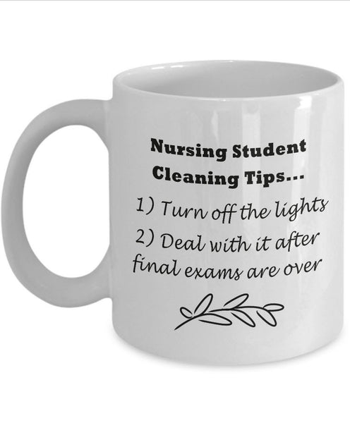 "Student Nurse Coffee Mug - Funny Nursing Student Gift - ""Nursing Student House Cleaning Tips"""