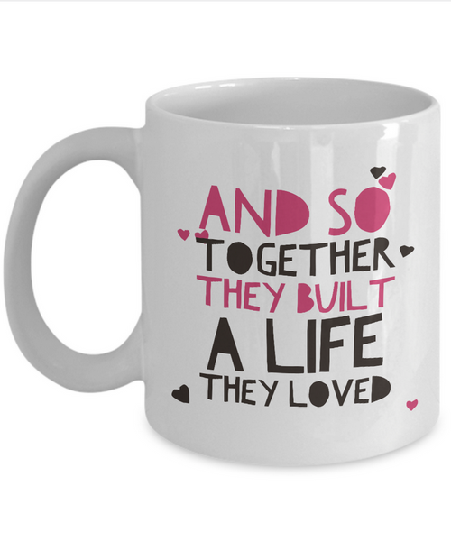 "Valentines Day Or Anniversary Coffee Mug - Love Quote Mug - Anniversary Gift -""And So Together"""