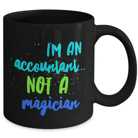 Accountant Coffee Mug - Funny Accounting Gift -