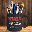 "Tequila Coffee Mug - Tequila Lovers Gift - Tequila Gifts For Women Or Men - ""Tequila Is The Answer"""