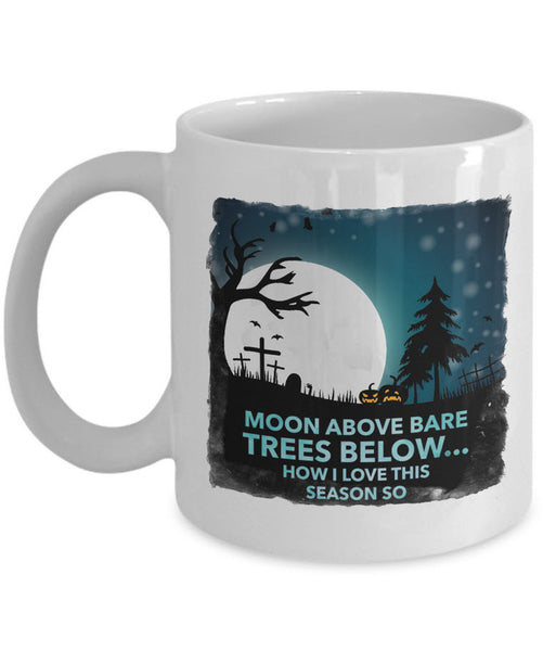 "Halloween Coffee Mug- Halloween Gift Idea For Adults - ""Moon Above Bare Trees Below"""