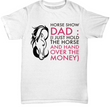 "Horse T Shirt For Dads- Funny Horse Lovers Gift Idea For Men - ""Horse Show Dad"""