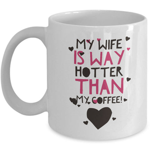 Wife Or Husband Coffee Mug - Funny Anniversary Or Valentines Gift -