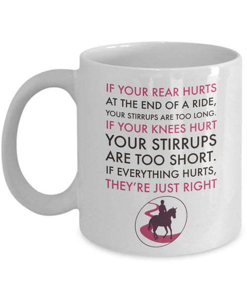 "Horse Coffee Mug - Funny Horse Lover / Cowgirl Gift - ""If Your Rear End Hurts At The End Of A Ride"""