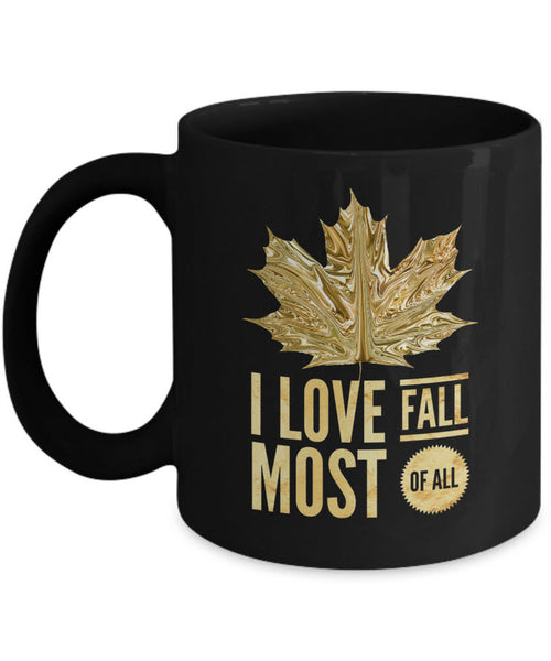 "Fall Coffee Mug - Autumn Leaf Coffee Mug - ""I Love Fall Most Of All"""