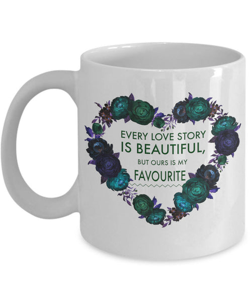 "Valentines Day Or Anniversary Coffee Mug - Love Quote Mug - Anniversary Gift Idea For Women Or Men -""Every Love Is Beautiful"""