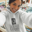 "Donkey Hoodie - Donkey Lovers Gift - Donkey Gift For Donkey Lovers - ""No Matter How Old I Am"""