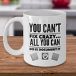 "Nurse Coffee Mug - Funny Nurse Practitioner Gift - Gift For Nurses - ""You Can't Fix Crazy"""