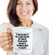 "Mom Coffee Mug - Funny Gift For Moms - Coffee Lovers Gift For Women - ""If You Ever Want To Call"""