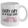 "Inspirational Coffee Mug - Inspiring Motivational & Encouraging Gift - ""Every Day Is A Fresh Start"""