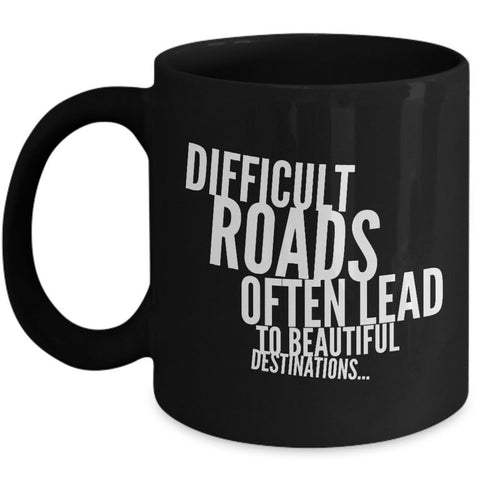 Inspirational Coffee Mug - Inspiring Motivational And Encouraging Gift -