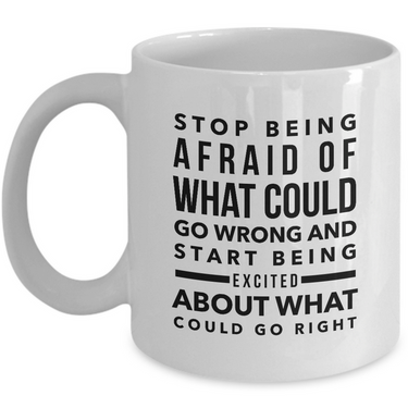 Inspirational Quote Coffee Mug - Inspiring Motivational And Encouraging Gift -