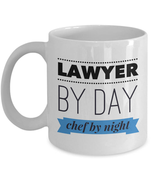 "Lawyer Coffee Mug - Unique And Funny Gift For Lawyers - ""Lawyer By Day Chef By Night"""