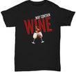 Funny Wine T Shirt - May Contain Wine Shirt Women Or Men - Wine Lovers Gift - Present For Wine Lovers
