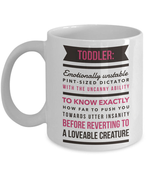 "Mom Coffee Mug - Funny Gift For Moms - Coffee Lovers Mug For Women - ""Toddler, Emotionally Unstable Pint-Sized Dictator"""