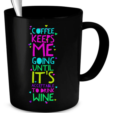 Coffee Themed Mug - Funny Coffee And Wine Lovers Gift Idea -