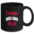"Nurse Coffee Mug - Funny Nursing Gift - Nursing Present For Nurses - ""Trauma Queen"""